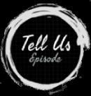 TellUsEpisode.com